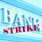 Bank employees on a two day strike